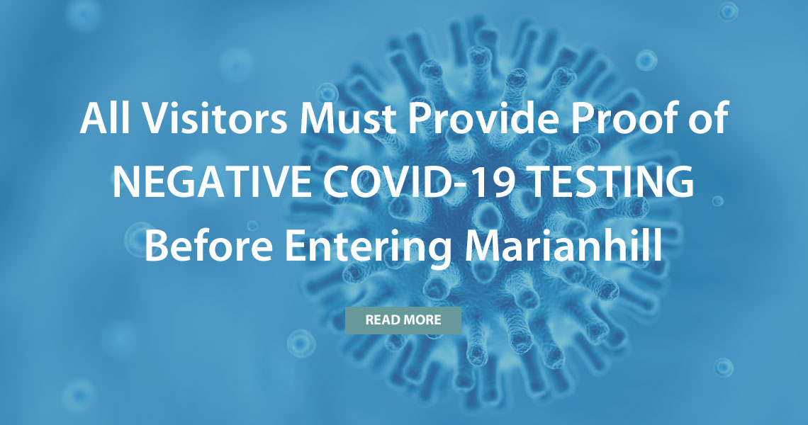 all visitors must provide proof of negative covid-19 testing before entering marianhill